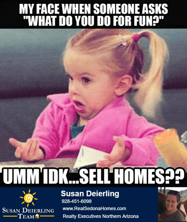 Why you should use a sedona Arizona Realtor, Susan Deierling